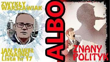 Zwykły Warszawiak na prezydenta ALBO znany polityk